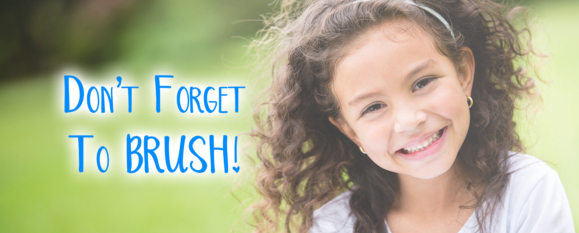 Don't forget to brush!